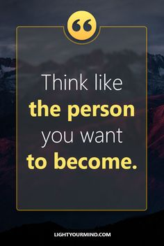 Think like the person you want to become. Motivational quotes for success | Goal quotes | Passion quotes | Motivational Quotes | Procrastination quotes | motivational quotes for life |procrastination quotes no excuses #success #quotes #inspirational #inspired #quotesoftheday #instaquote #qotd #words #quotestoliveby #wisdom #quotestagram #lifequotes #inspirationalquotes #motivational #quotestagram #quotesoftheday #quotestags #quotesdaily #quotesaboutlifelessons