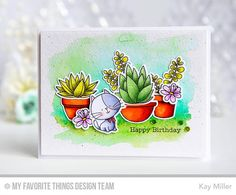 Sweet Succulents, Sweet Succulents Die-namics, Blissful Blooms, Blissful Blooms Die-namics, I Knead You, I Knead You Die-namics - Kay Miller  #mftstamps