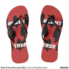 Plant A Tree Awesome Flip Flops