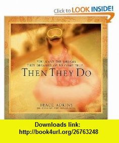 Then They Do (9781401601300) Trace Adkins, Jim Collins, Sunny Russ , ISBN-10: 1401601308  , ISBN-13: 978-1401601300 ,  , tutorials , pdf , ebook , torrent , downloads , rapidshare , filesonic , hotfile , megaupload , fileserve