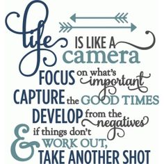 Make one special photo charms for your pets, compatible with your Pandora bracelets. Silhouette Design Store - View Design life is like a camera - layered phrase Sign Quotes, Cute Quotes, Great Quotes, Quotes To Live By, Motivational Quotes, Inspirational Quotes, 420 Quotes, The Words, Scrapbook Quotes