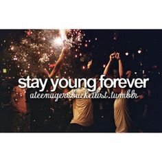 """""""Stay young foreverrrr! You make me feel like I'm living a teenage dream, the way you turn me on."""" xD"""