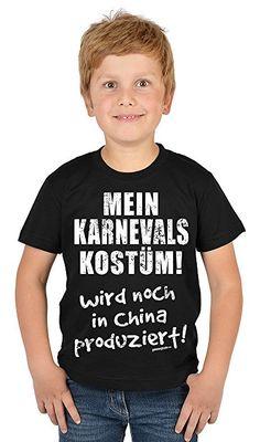 Kinder T-Shirt Mein Karnevals Kostüm! ...China produziert! für Jungen Shirt für Buben Geschenk für Kinder Kindergeburtstag für Kids
