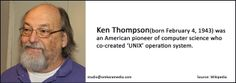 We admire and salute you Ken Thompson co-created 'UNIX' Operating System.