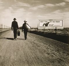 """How ironic, """"Next Time Take the Train"""". Photograph by WPA Photographer, Dorothea Lange in March of 1937 for the WPA, OWI."""