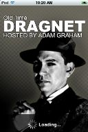 DRAGNET - The granddaddy of all TV cop shows which ran on NBC from 1951-1959. Jack Webb starred as Sgt. Joe Friday, a plainclothes detective who solved crimes for the Los Angeles Police Department. Ben Alexander played Friday's partner, Officer Frank Smith. The story lines were taken from real life case files of the LAPD and the names were always changed to protect the innocent.
