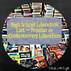 High School Literature List - This is an extensive but certainly not exhaustive list of reading selections for high school. This fourth section focuses on Popular or Contemporary Literature.