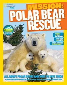 Mission: Polar Bear Rescue by National Geographic Kids — Reviews, Discussion, Bookclubs, Lists
