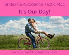 Bridezilla Avoidance Tactic No.1: It's Our Day!  It is your day and not anyone else's and your loved ones should respect this fact! So, if you'd like pink and blue dyed bunny rabbits as your ring bearers then so be it!