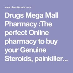 Drugs Mega Mall Pharmacy :The perfect Online pharmacy to buy your Genuine Steroids, painkillers,  Medical Marijuana strains, Wax, Research Chemicals, sex pills and much more discreetly (without Prescription)  Example of Availabe Products   HydroMorphone hcl 40mg/20ml iv inj  (2mg per ml)  Percocets Oxycontin 40 mg er Hydrocodone Opana 30mg er Dilaudid ir 8mg Adderall XR 30mg Xanax 4mg Medical Marijuana strains Research Chemicals  why us?  -high quality-Discreet packaging  -100%