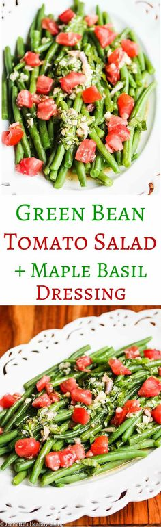 Green Bean Tomato Salad with Maple Basil Dressing Recipe Grüner Bohnen-Tomaten. Good Protein Foods, Healthy Carbs, Healthy Eating, Healthy Food, Yummy Food, Green Bean Salads, Green Beans And Tomatoes, Healthy Salad Recipes, Vegan Recipes