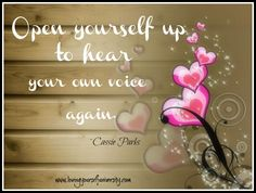 #Open yourself up to hear your own #voice again.