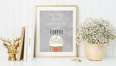 My day starts and ends with coffee, coffee wall art, coffee print, kitchen wall art, kitchen decor, kitchen print, frappuccino wall art