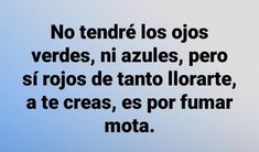 Na te creas pinchi weyy 🤣 Love Quotes, Funny Quotes, Funny Memes, Funny Vid, Funny Spanish Memes, Spanish Quotes, Sad Texts, Catch Feelings, Quotes En Espanol