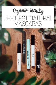 The best natural mascaras - from low end to affordable and all organic and natural!