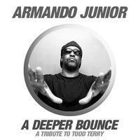 Armando Junior - A Deeper Bounce (A Tribute To Todd Terry) by Sugar Factory Records on SoundCloud