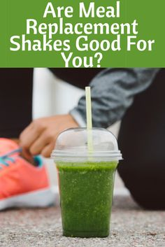 Are Meal Replacement Shakes Good For You?