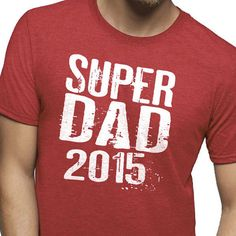 Father's Day Gift Super DAD 2015 Mens T shirt Valentine's Gift Dad Gift Cool Shirt Husband Gift Funny T Shirt Husband GiftAll our t-shirts are screen printed by hand and made to order on Cotton Tees.All shirts are screen printed in a smoke . Cool Shirts, Funny Shirts, Husband Humor, Super Dad, Gifts For Husband, Cotton Tee, Valentine Gifts, Soft Fabrics, Your Style