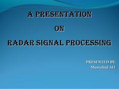 Radar signal processing by mustahid ali via slideshare