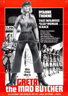 randomemporium:  Ilsa She Wolf of the SS - 1975 directed by Don Edmonds Ilsa Harem Keeper of the Oil Sheiks - 1976 directed by Don Edmonds Ilsa Tigress of Siberia - 1977 directed by Jean LaFleur? Greta the Mad Butcher - 1977 directed by Jess Franco All starring Dyanne Thorne and each one a slice of pure trash cinema