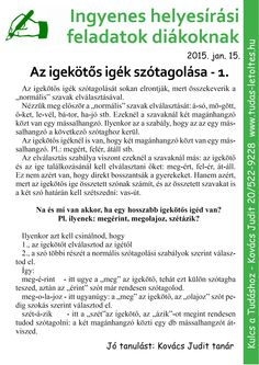 Helyesírás, igekötős igék Kids Learning, Grammar, Worksheets, Teaching, Writing, Education, School, Peda, First Class