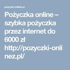 Pożyczka online – szybka pożyczka przez internet do 6000 zł http://pozyczki-onlinez.pl/