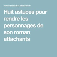 Huit astuces pour rendre les personnages de son roman attachants Book Writing Tips, Writing Prompts, Mind Maping, Write Online, Writing Characters, Online Jobs, Creative Writing, Storytelling, Feel Good