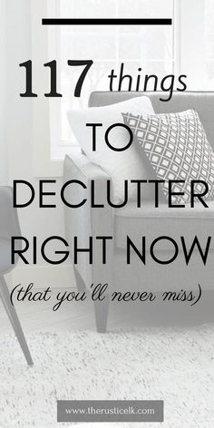 177 Things to Declutter Right Now - Stuff! We accumulate stuff and never let it go. These 117 things are items you can toss out right now, today and never even miss them. Free yourself from the clutter and overwhelm and be happier, today! #declutter