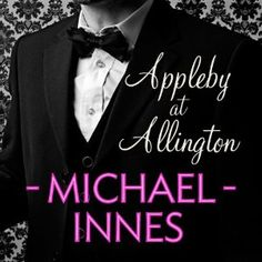 Appleby at Allington: An Inspector Appleby Mystery (Audible Audio Edition)  http://ruskinmls.com/pinterestamz.php?p=B003Y51NAO  B003Y51NAO