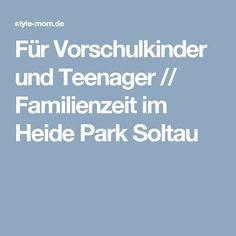 Für Vorschulkinder und Teenager // Familienzeit im Heide Park Soltau