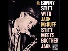 "▶ Sonny Stitt and Jack McDuff - ""All Of Me"" - YouTube"