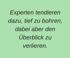 We talked about Experts in our Blog at www.geschaftswarenladen.com
