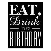Eat, Drink It's My Birthday Invitation Postcard
