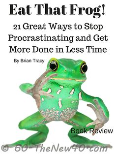 Eat That Frog! 21 Great Ways to Stop Procrastinating and Get More Done in Less Time. By Brian Tracy. The principles make for more emphasis on the family, LESS stress and a greater sense of accomplishment and WELL BEING. http://60-thenew40.com/eat-that-frog/
