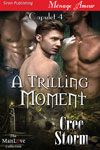 Cree Storm Blog Page : A Trilling MomentByCree Storm Pre-Sale  BLURB:Whe...