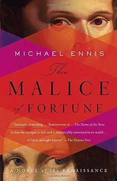 The Malice of Fortune, by Michael Ennis.