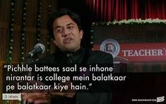 Bollywood Quotes, Best Lyrics Quotes, Go Getter, Good Grades, Self Discovery, Having A Crush, College Life, Breakup, Teacher