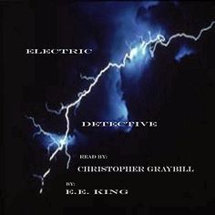 """Another must-listen from my #AudibleApp: """"Electric Detective"""" by E. E. King, narrated by Christopher Graybill."""