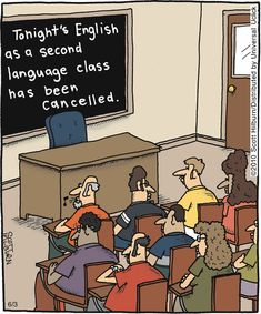 """ESL humour - """"Tonight's English as a second language class has been cancelled. Far Side Cartoons, Funny Cartoons, Funny Jokes, Hilarious, Funniest Jokes, Grammar Jokes, Funny Comics, Funny Sayings, Foreign Language Teaching"""