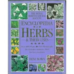 Royal Horticultural Society Encyclopedia of Herbs and Their Uses RHS: Amazon.co.uk: Deni Bown: Books