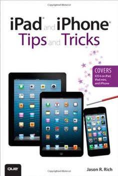iPad and iPhone Tips and Tricks (Covers iOS 6 on iPad, iPad mini, and iPhone) (2nd Edition) by Jason R. Rich. $18.99. Publisher: Que Publishing; 2 edition (January 6, 2013). Publication: January 6, 2013. Edition - 2