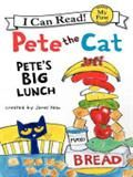 Pete The Cat: Pete's Big Lunch by James Dean