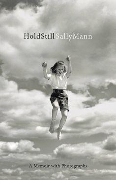 Hold Still: A Memoir with Photographs, Sally Mann