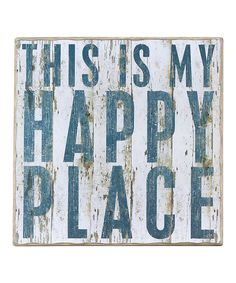 Another great find on #zulily! 'My Happy Place' Wall Sign by Primitives by Kathy #zulilyfinds