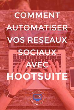 Découvrez comment gagner du temps avec vos réseaux sociaux grâce à Hootsuite un outil gratuit très facile à prendre en main
