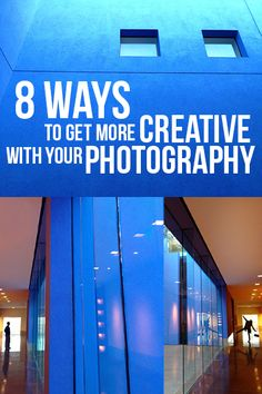 8 ways to get more creative with your photography!