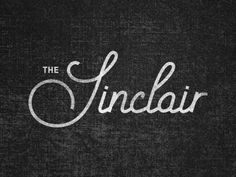 The Sinclair Logo Branding, Typo Logo, Graphic Design Typography, Lettering Design, Branding Design, Script Logo, Inspiration Typographie, Typography Inspiration, Graphic Design Inspiration