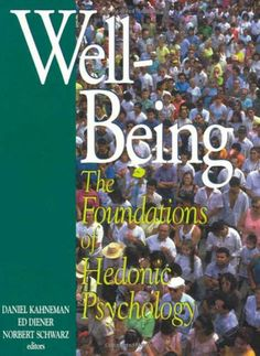 Well-Being: Foundations of Hedonic Psychology by Daniel Kahneman http://www.amazon.com/dp/0871544237/ref=cm_sw_r_pi_dp_Ygezub0D462FX
