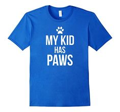 My Kids Has Paws T-Shirt for Dog Owners, Pet Animal Lovers.  Funny dog gift for owners of huskies, pugs, beagles, labs, canines, collies, golden retrievers, shepards, poodles, and great danes. A creative gift for veterenarians, zoo keepers, dog trainers, and animal hospital workers.