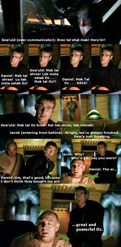Daniel is left to stall for time when the Team's damaged Tel'tak is hailed by a passing Goa'uld.  AKA Stargate Lesson #37: How NOT to fool enemy aliens or the detrimental effects of exposure to O'Neill-ian humor.